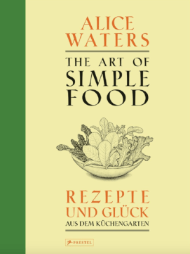 Alice Waters Art of Simple Food