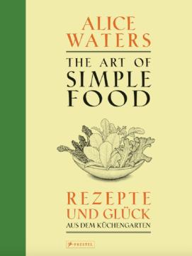 Alice Waters Art of Simple Food