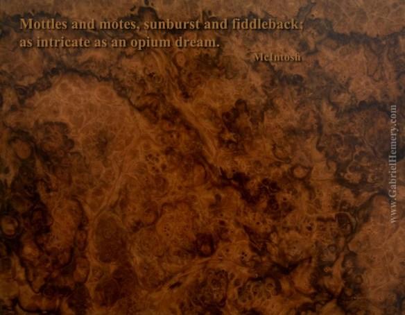 Mottles and Motes, sunburst and fiddleback