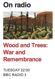 BBC Radio 3 Free Thinking: Wood and Trees: War and Remembrance