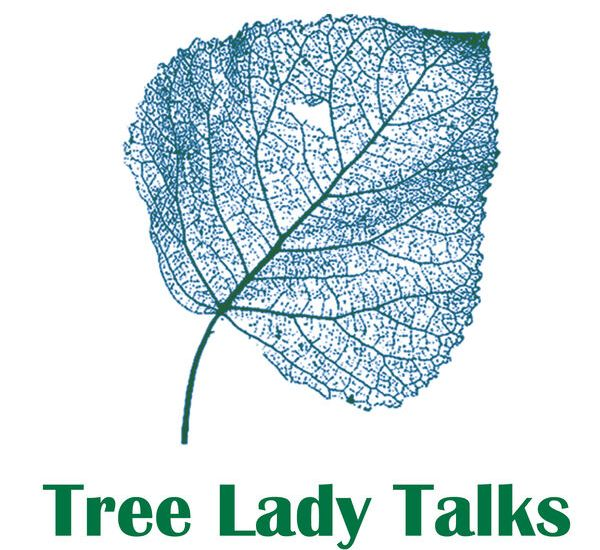 Tree Lady Talks