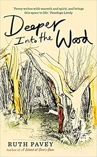 Deeper Into The Wood Ruth Pavey