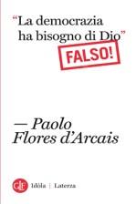 flores-d-arcais-la-democrazia-ha-bisogno-di-dio-falso