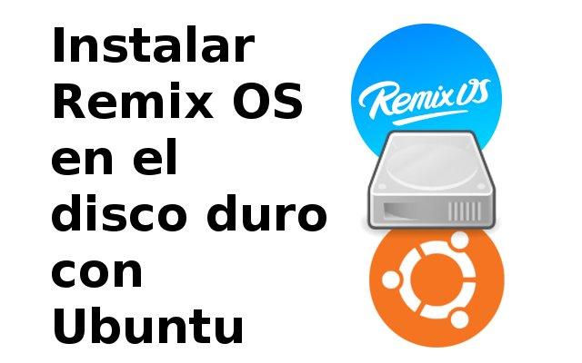 [Actualizado] Tutorial: Instalar Remix OS en el disco duro con Ubuntu