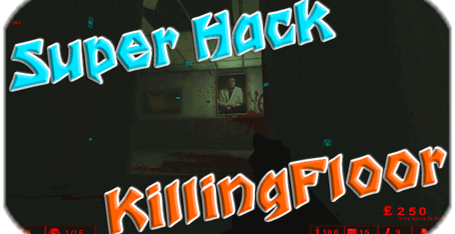 hack killing floor