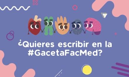 Participa en #GacetaFacMed