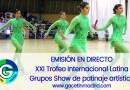 EMISIÓN EN DIRECTO: XXI Trofeo Internacional Latina Grupos Show de patinaje artístico