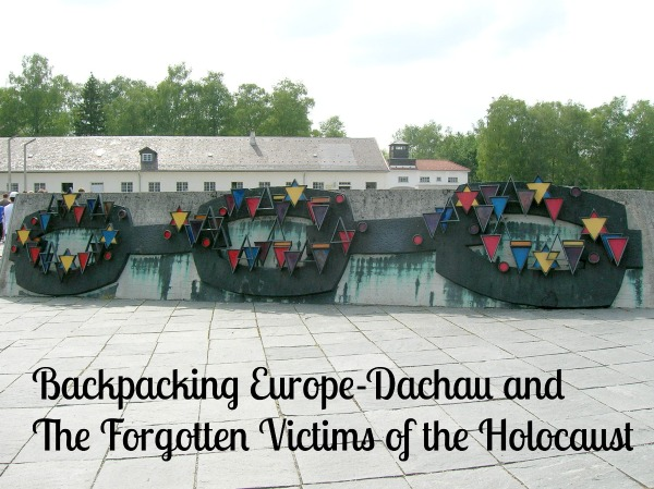 Backpacking Europe-Dachau and The Forgotten Victims of the Holocaust