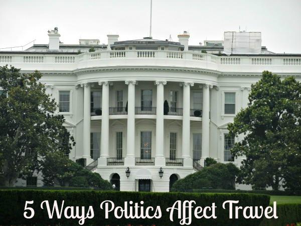 5 Ways Politics Affect Travel