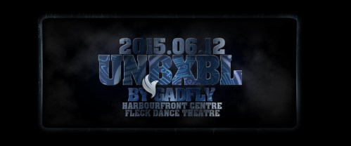 UNBXBL - Matinee Show (Toronto) @ Fleck Dance Theatre | Toronto | Ontario | Canada