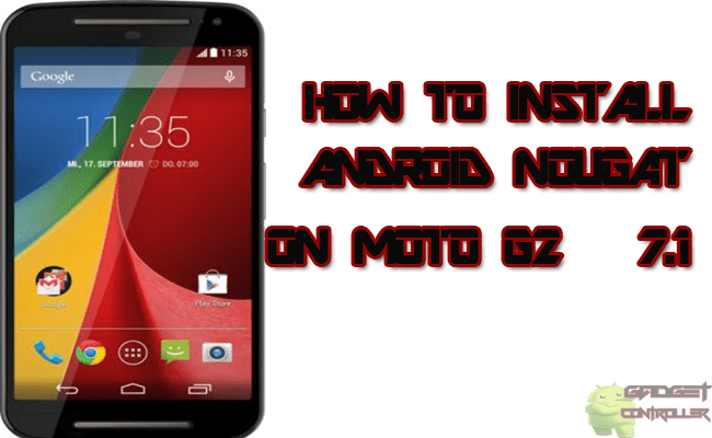 How to Install Android Nougat 7.1 On Moto G2 (2014) CM 14.1