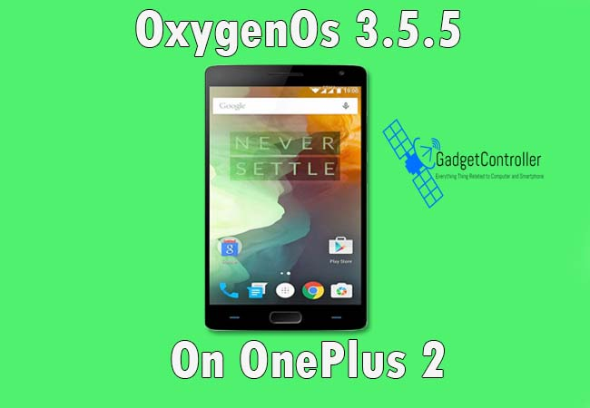 How to Install OxygenOs 3.5.5 on OnePlus 2 with VoLTE Support