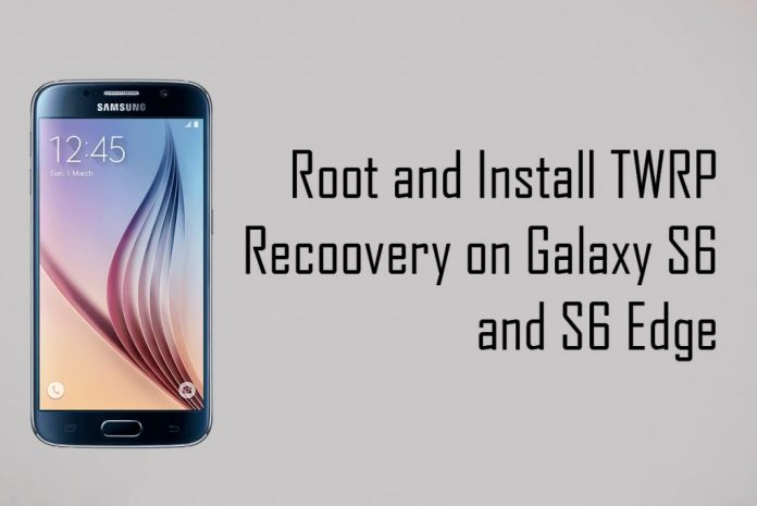 TWRP and Root Samsung Galaxy S6 and S6 Edge on Nougat
