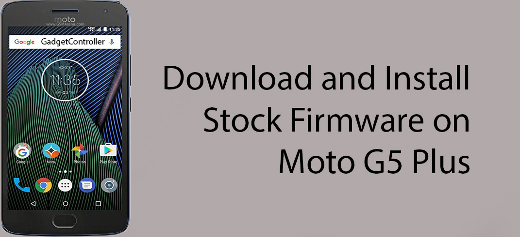 Download and Install Stock Firmware in Moto G5 Plus (Step By Step Guide)
