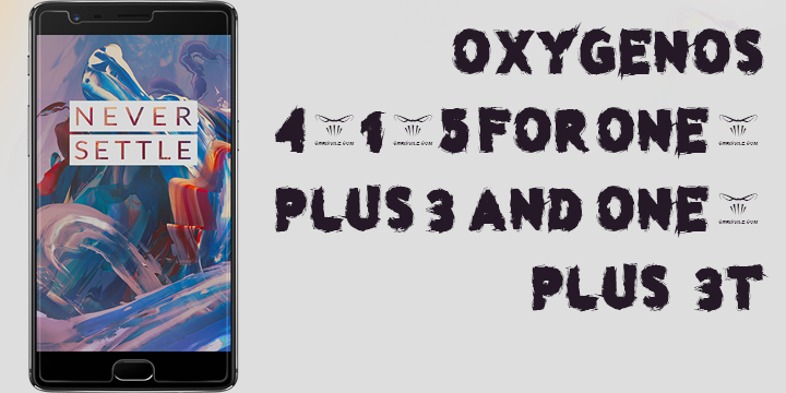 OxygenOS 4.1.5 for OnePlus 3 and OnePlus 3T