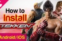 How to Download & Install TEKKEN (Mobile) on Android/iOS (No Country Restriction/Without Emulator)