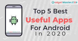 Top 5 useful apps For Android