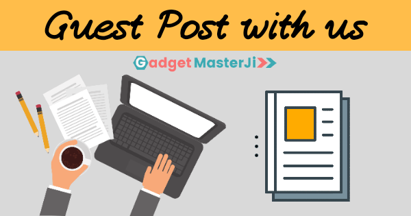 Guest Post, Gadget Masterji Guest Post