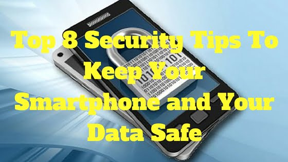 Security Tips for Smartphone safety