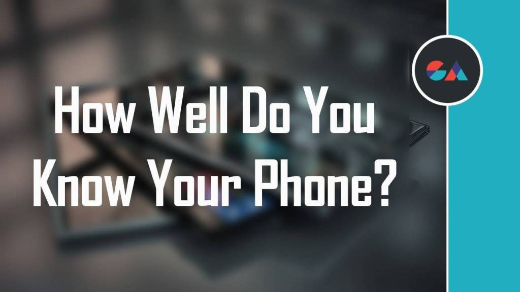 How Much Do You Know About Your Phone?