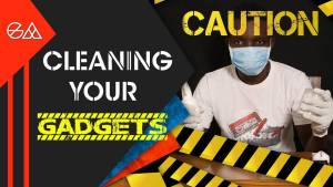 Amidst The Coronavirus Pandemic, This is How To Keep Your Gadgets Clean