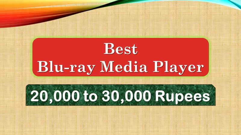 Best Media Player below 30000 Rupees In India Market