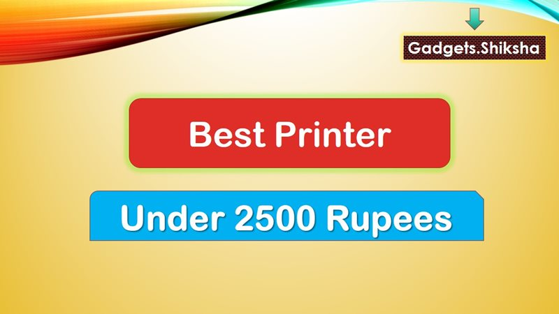 Best Printer Under 2500 Rupees in India