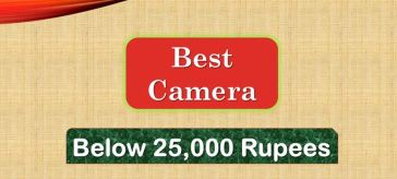 best digital camera under 25000 in India Market