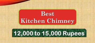Best Kitchen Chimney under 15000 Rupees in India Market
