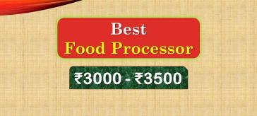 Best Food Processor under 3500 Rupees in India Market