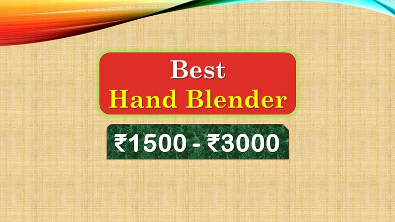 Best Hand Blender under 3000 Rupees in India Market