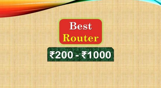 Best Router under 1000 Rupees in India Market