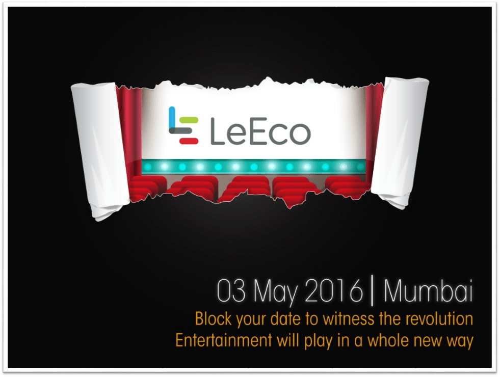 LeEco May 3rd Event In India; Second Generation phones and Smart TV's coming ?