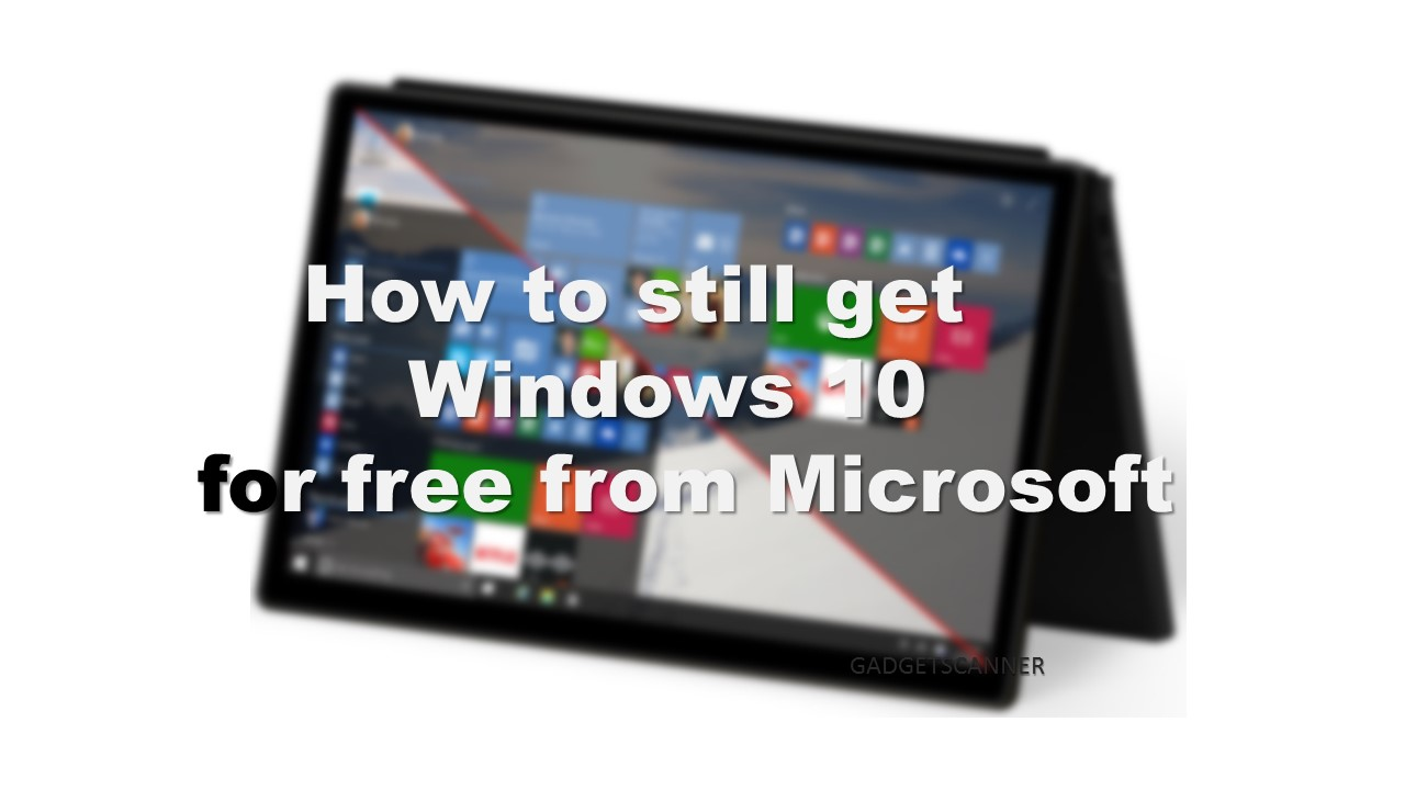 How to still get Windows 10 for free from Microsoft