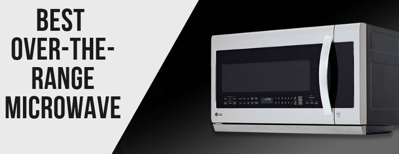 best over the range microwave of 2021