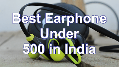 Top 5 Best Earphones Under Rs. 500 in India With Good Bass & Sound Quality ( Suggestions)