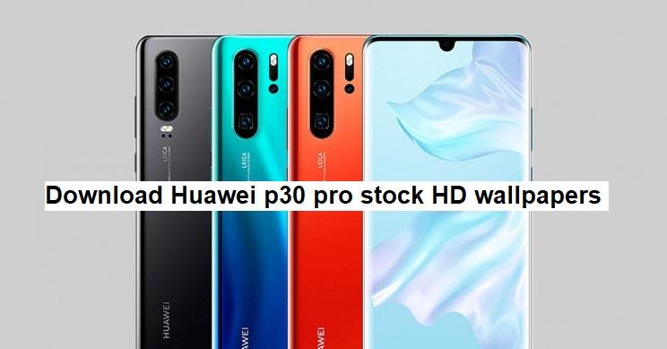 Download Huawei P30 Pro stock wallpapers | GadgetsTwist
