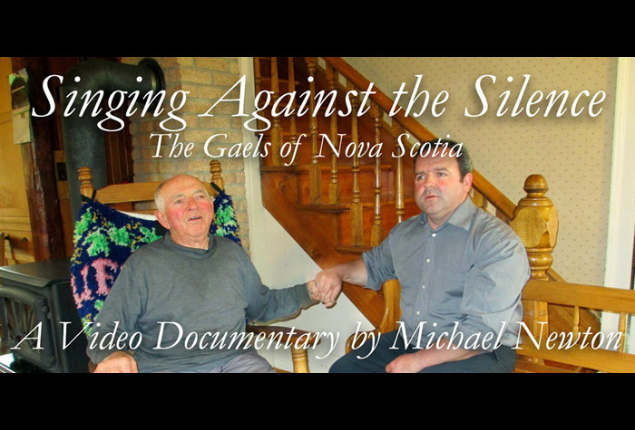 """Singing against the Silence: The Gaels of Nova Scotia"" - A Video Documentary by Michael Newton (2012)"