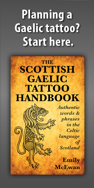 So You Want A Scottish Gaelic Tattoo Part One Gaelic Co