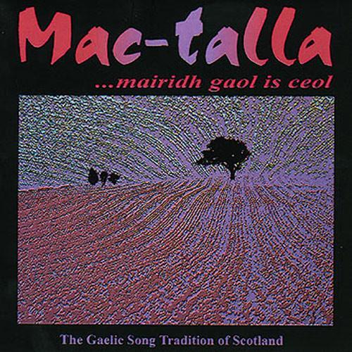 """Mac-Talla, """"...Mairidh Gaol is Ceòl"""" album cover"""