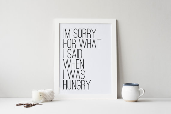 im sorry for what i said when i was hungry wall print etsy