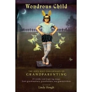 Wondrous Child Anthology Captures Diversity of Contemporary Grandparenting