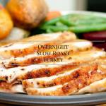 Overnight Slow Roast Turkey {12 Days of Thanksgiving}