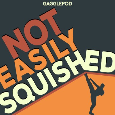 Not Easily Squished by Gagglepod Studios