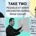 Join Pegasus at Mana for a Winter Concert Featuring a Full Orchestra  Sat Jan 27th