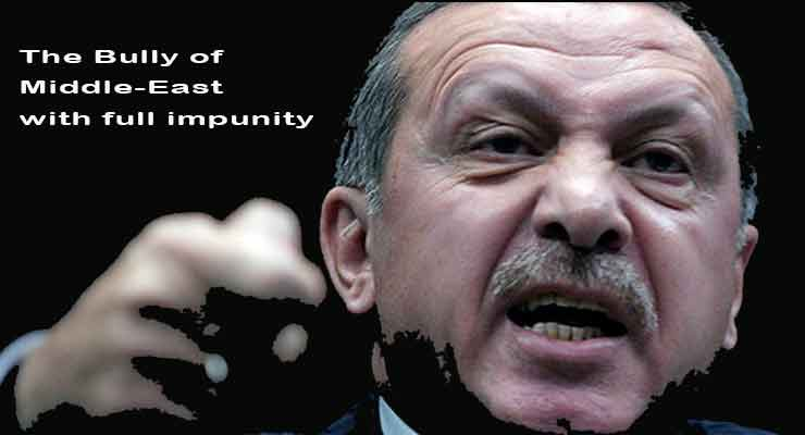 Erdogan the bully of middle-east