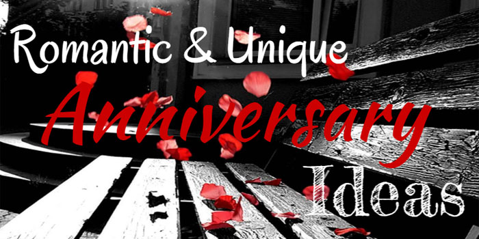 Romantic, Unique, Cheap, And Fun Anniversary Ideas