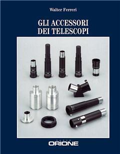 Gli accessori dei telescopi, un libro di Walter Ferreri
