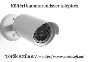 kültéri kamerarendszer telepítés