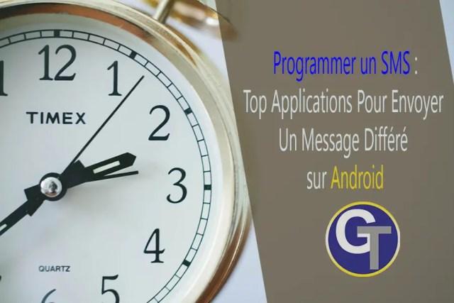 Programmer un SMS - Applications pour envoyer un message différé sur Android